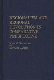 Cover of: Regionalism and regional devolution in comparative perspective | Mark O. Rousseau