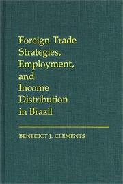 Cover of: Foreign trade strategies, employment, and income distribution in Brazil | Benedict J. Clements