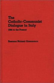 The Catholic-Communist dialogue in Italy by Rosanna Mulazzi Giammanco
