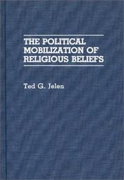 Cover of: The political mobilization of religious beliefs