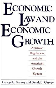 Cover of: Economic law and economic growth | George E. Garvey