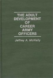 Cover of: adult development of career army officers | Jeffrey A. McNally