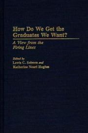 Cover of: How Do We Get the Graduates We Want? |