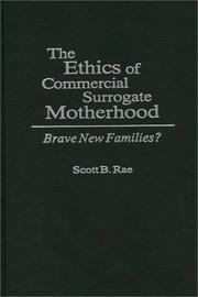 Cover of: The Ethics of Commercial Surrogate Motherhood | Scott B. Rae