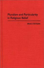 Pluralism and particularity in religious belief by Brad Stetson