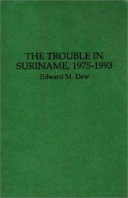 Cover of: The trouble in Suriname, 1975-1993