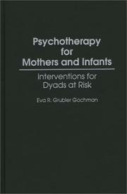 Cover of: Psychotherapy for mothers and infants | Eva R. Grubler Gochman