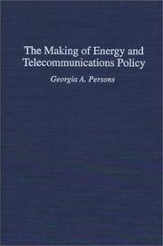 Cover of: The making of energy and telecommunications policy