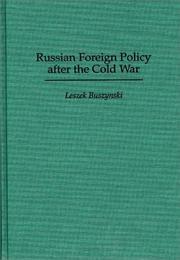 Cover of: Russian foreign policy after the Cold War | Leszek Buszynski
