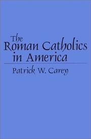 Cover of: The Roman Catholics in America | Patrick W. Carey