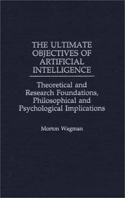 Cover of: The ultimate objectives of artificial intelligence