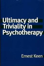 Cover of: Ultimacy and Triviality in Psychotherapy | Ernest Keen