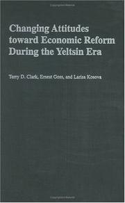 Cover of: Changing Attitudes Toward Economic Reform During the Yeltsin Era | Terry D. Clark