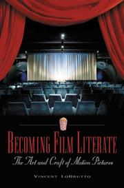 Cover of: Becoming film literate: the art and craft of motion pictures
