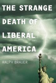 Cover of: The Strange Death of Liberal America | Ralph Brauer