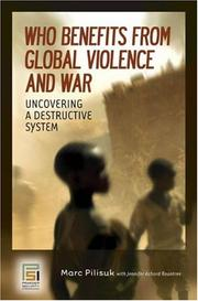 Cover of: Who Benefits from Global Violence and War | Marc Pilisuk