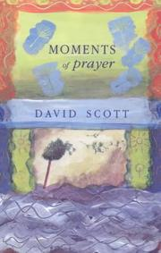 Cover of: Moments of Prayer | David Scott
