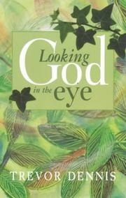 Cover of: Looking God in the Eye | Trevor Dennis