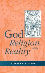 Cover of: God, Religion and Reality | Stephen R. L. Clark