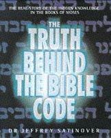 Cover of: Truth Behind the Bible Code