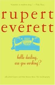 Hello darling, are you working? by Rupert Everett