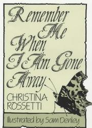 Cover of: Remember Me When I Am Gone Away (Inspirational)