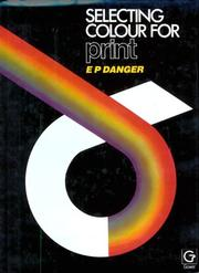 Cover of: Selecting colour for print | Eric P. Danger