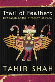 Cover of: Trail of Feathers: In Search of the Birdmen of Peru