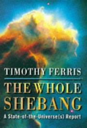 Cover of: Whole Shebang a State of the Universes R | Timothy Ferris