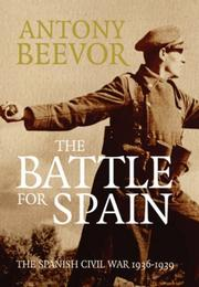 Cover of: THE BATTLE FOR SPAIN; THE SPANISH CIVIL WAR 1936-1939