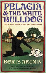 Cover of: Pelagia And The White Bulldog: The First Sister Pelagia Mystery