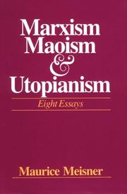 Cover of: Marxism, Maoism, and utopianism | Maurice J. Meisner