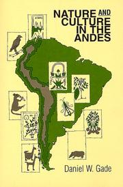 Cover of: Nature and culture in the Andes | Daniel W. Gade