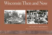 Cover of: Wisconsin then and now: the Wisconsin Sesquicentennial Rephotography Project