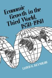 Cover of: Economic growth in the Third World, 1850-1980 | Lloyd George Reynolds