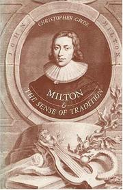 Cover of: Milton and the sense of tradition | Christopher Grose