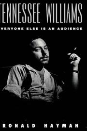 Cover of: Tennessee Williams: everyone else is an audience