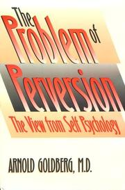 Cover of: The problem of perversion, the view from self psychology