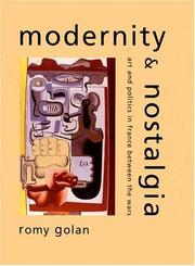 Cover of: Modernity and nostalgia: art and politics in France between the wars