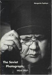 Cover of: The Soviet photograph, 1924-1937