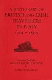 Cover of: A dictionary of British and Irish travellers in Italy, 1701-1800 |