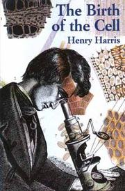 Cover of: The birth of the cell | Harris, Henry
