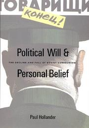 Cover of: Political will and personal belief: the decline and fall of Soviet communism