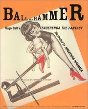 Cover of: Ball and Hammer: Hugo Ball's Tenderenda the Fantast