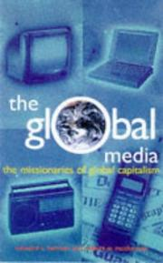 Cover of: The Global Media: the new missionaries of corporate capitalism