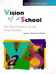 Cover of: Vision of a School (Studies in Pastoral Care & Personal & Social Education) | Jasper Ungoed-tho