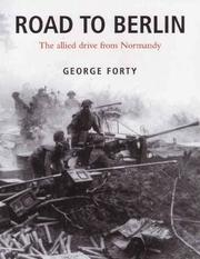 Cover of: Road to Berlin: The Allied Drive From Normandy