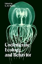 Cover of: Coelenterate ecology and behavior | International Symposium on Coelenterate Biology (3rd 1976 University of Victoria)