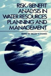 Cover of: Risk, Benefit Analysis in Water Resources Planning and Management | Yacov Haimes