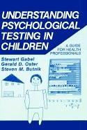 Cover of: Understanding psychological testing in children | Stewart Gabel